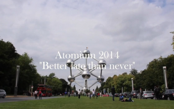Atomium 2014 - Better late than never
